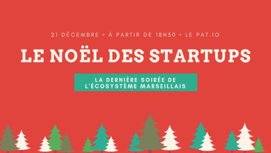 LE NOËL DES STARTUPS - Marseille