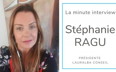 La minute interview -> Stéphanie RAGU